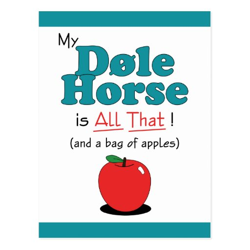My Dole Horse is All That! Funny Horse Postcards