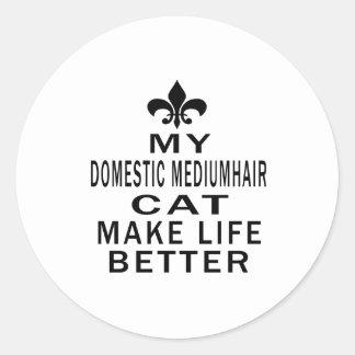 My Domestic mediumhair Cat Make Life Better Round Sticker