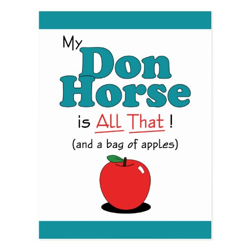 My Don Horse is All That! Funny Horse Postcards