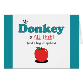 My Donkey is All That! Funny Donkey Greeting Card