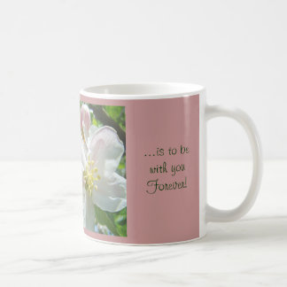 My Dream is to be with You Forever! Coffee Cup Mug