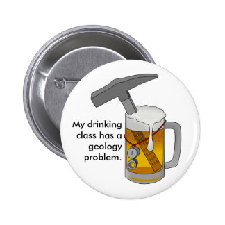 My Drinking Class has a Geology Problem 6 Cm Round Badge