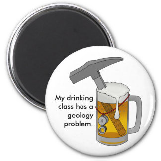 My Drinking Class Has a Geology Problem Magnet