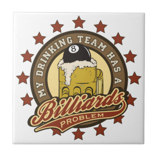 My Drinking Team has a Billiards Problem Small Square Tile