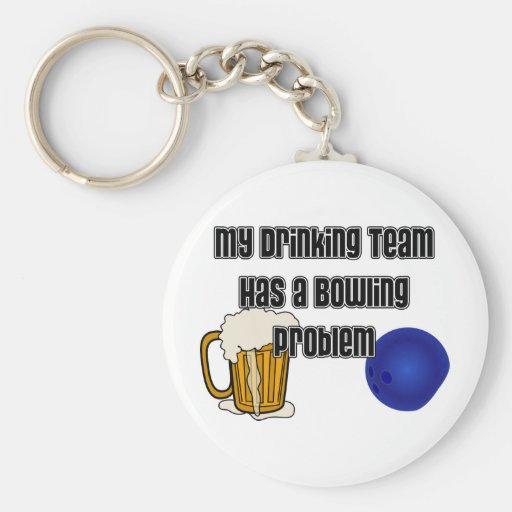 My Drinking Team Has A Bowling Problem Basic Round Button Key Ring
