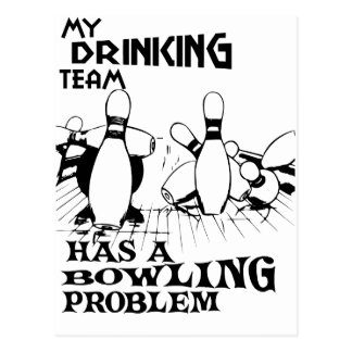 My drinking team has a bowling problem postcard