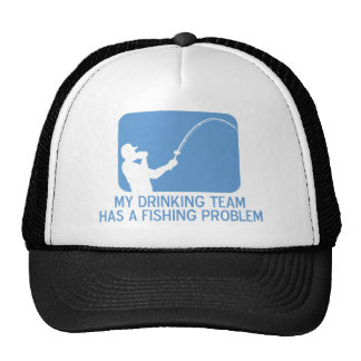 My Drinking Team Has A Fishing Problem Trucker Hats