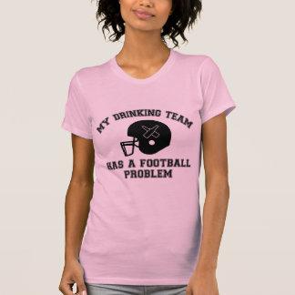 My Drinking Team Has A Football Problem Shirts