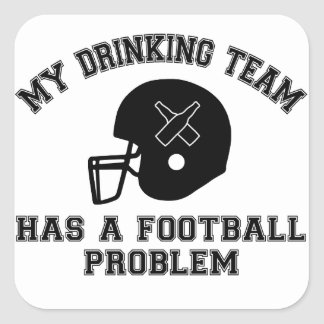 My Drinking Team Has A Football Problem Square Sticker