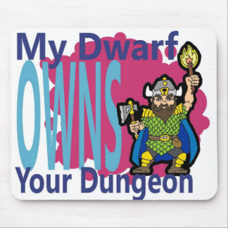 My Dwarf Owns Your Dungeon Mouse Mat