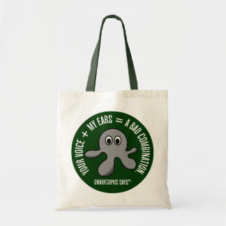 My ears bleed whenever I listen to you talking Budget Tote Bag