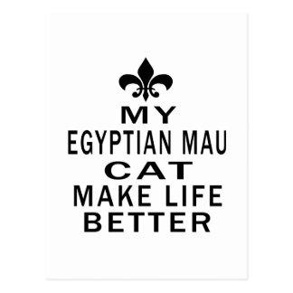 My Egyptian Mau Cat Make Life Better Postcards