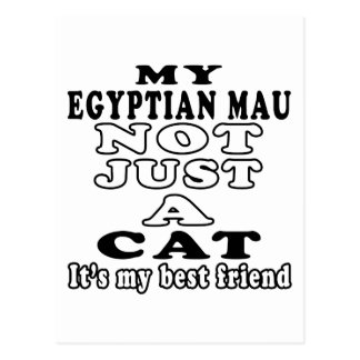 My Egyptian Mau not just a cat it's my best friend Postcard