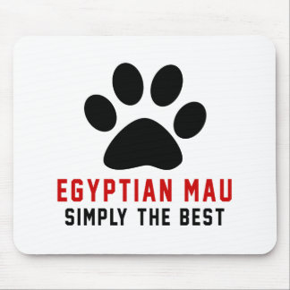 My Egyptian Mau Simply The Best Mousepad