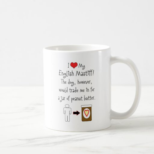 My English Mastiff Loves Peanut Butter Coffee Mug