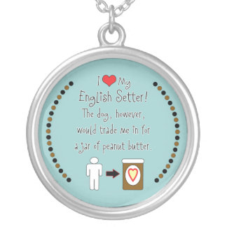 My English Setter Loves Peanut Butter Round Pendant Necklace