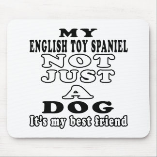 My English Toy Spaniel Not Just A Dog Mouse Pads