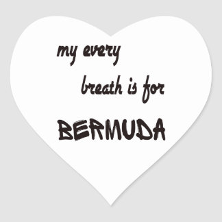My every breath is for Bermuda Heart Sticker
