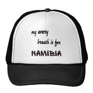 My Every breath is for Namibia. Cap