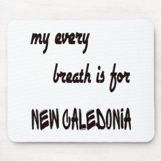 My Every breath is for New Caledonia Mouse Pad