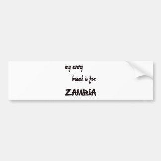 MY Every breath is for Zambia. Bumper Sticker