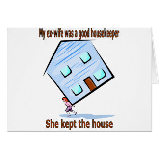 My ex-wife was a good housekeeper greeting card