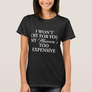 MY EXPENSIVE MASCARA T-Shirt
