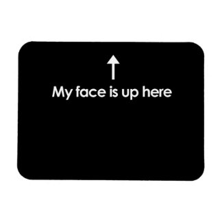 MY FACE IS UP HERE RECTANGULAR PHOTO MAGNET