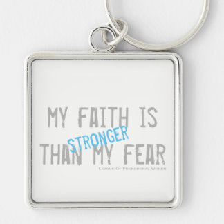 My Faith is stronger than my fear Key Ring