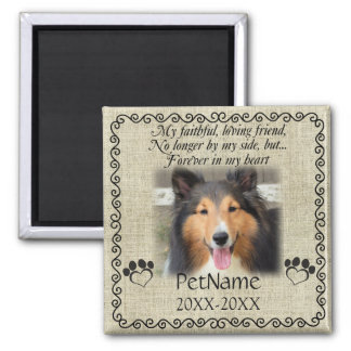 My Faithful Friend Pet Sympathy Custom Burlap Square Magnet