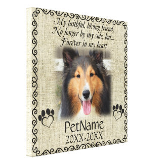 My Faithful Friend Pet Sympathy Custom Burlap Stretched Canvas Prints