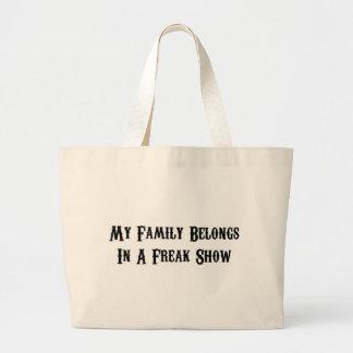 My family belongs in a freak show jumbo tote bag