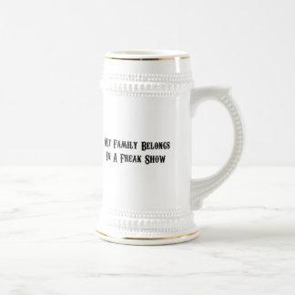 My family belongs in a freak show coffee mug