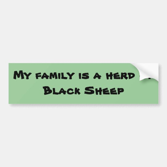 My family is a herd of Black Sheep Bumper Sticker