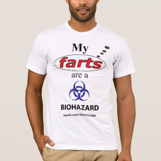 My farts are a BIOHAZARD T-Shirt