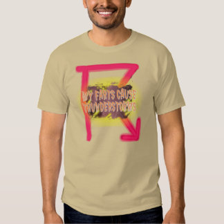 My Farts Cause Thunderstorms Shirt. T-shirts