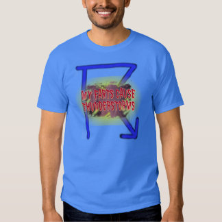 My Farts Cause Thunderstorms Shirt. Tees