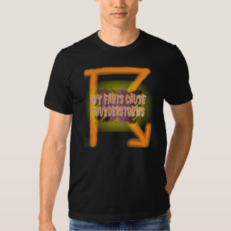 My Farts Cause Thunderstorms T-Shirt