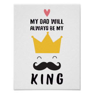 My father will always be my king poster