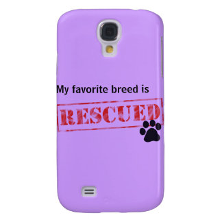 My Favorite Breed Is Rescued Galaxy S4 Case