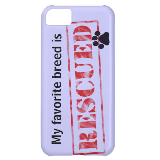 My Favorite Breed Is Rescued Cover For iPhone 5C