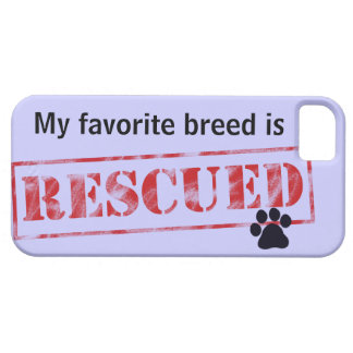 My Favorite Breed Is Rescued Case For The iPhone 5