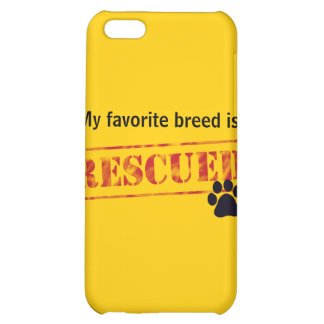 My Favorite Breed Is Rescued iPhone 5C Cover