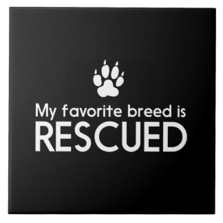 My Favorite Breed is Rescued Large Square Tile