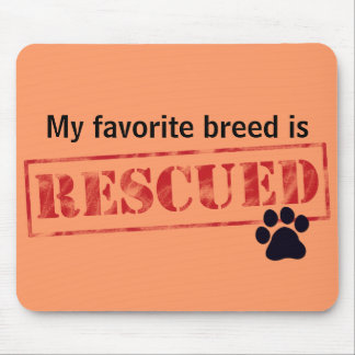 My Favorite Breed Is Rescued Mouse Mat