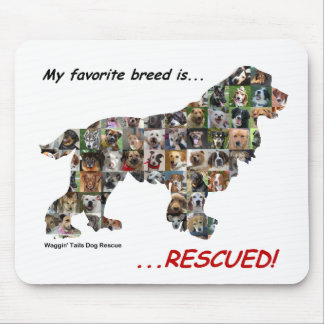 My Favorite Breed is Rescued mousepad