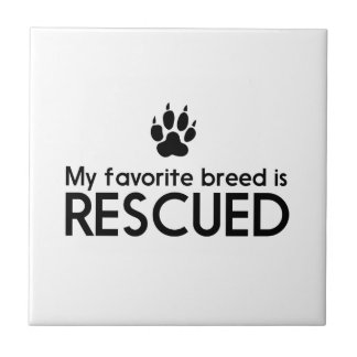 My Favorite Breed is Rescued Small Square Tile