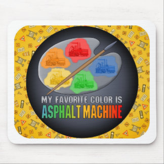 My Favorite Color Is Asphalt Paving Machine Mouse Mouse Pad