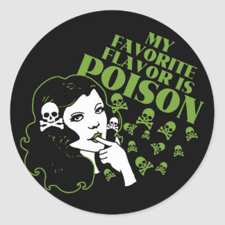 My Favorite Flavor is Poison Classic Round Sticker