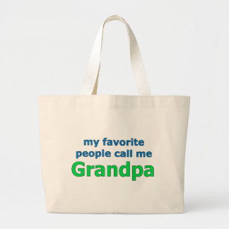 my favorite people call me grandpa large tote bag